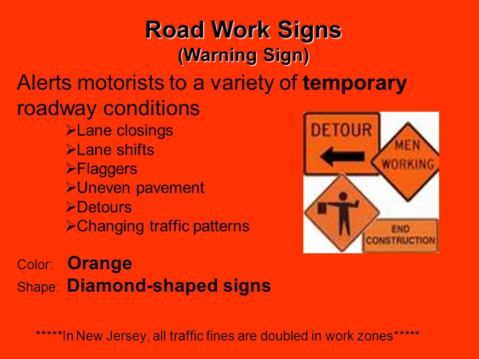 Road Work Signs Alerts motorists to a variety of temporary