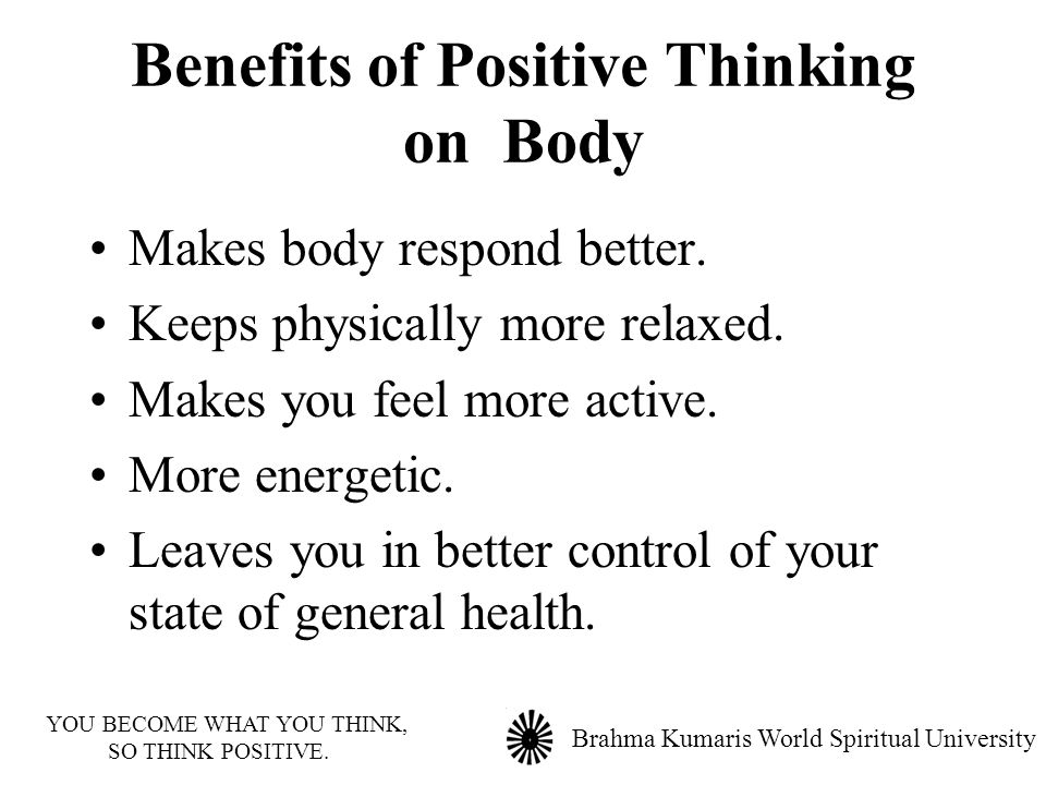 benefits of positive thinking Positive thinking is the background of modern phylosophy of living a successful and happy life being optimistic is often portrayed like a foundation of making your life full and happy and really, these are not just words.