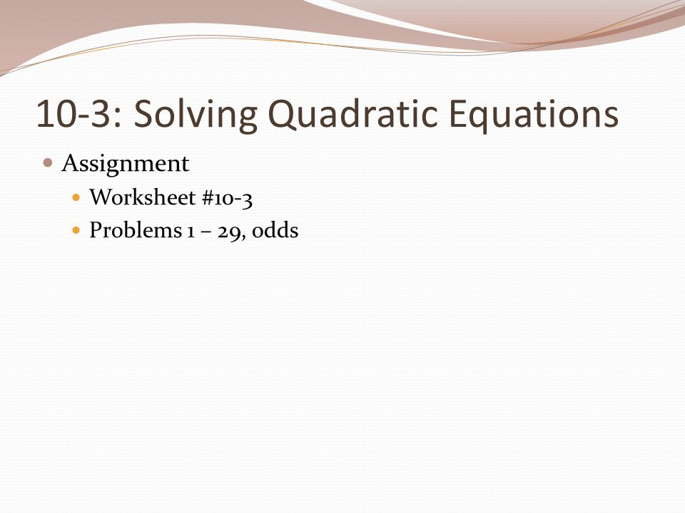 103 Solving Quadratic Equations ppt download – Solving Quadratic Equations Worksheet