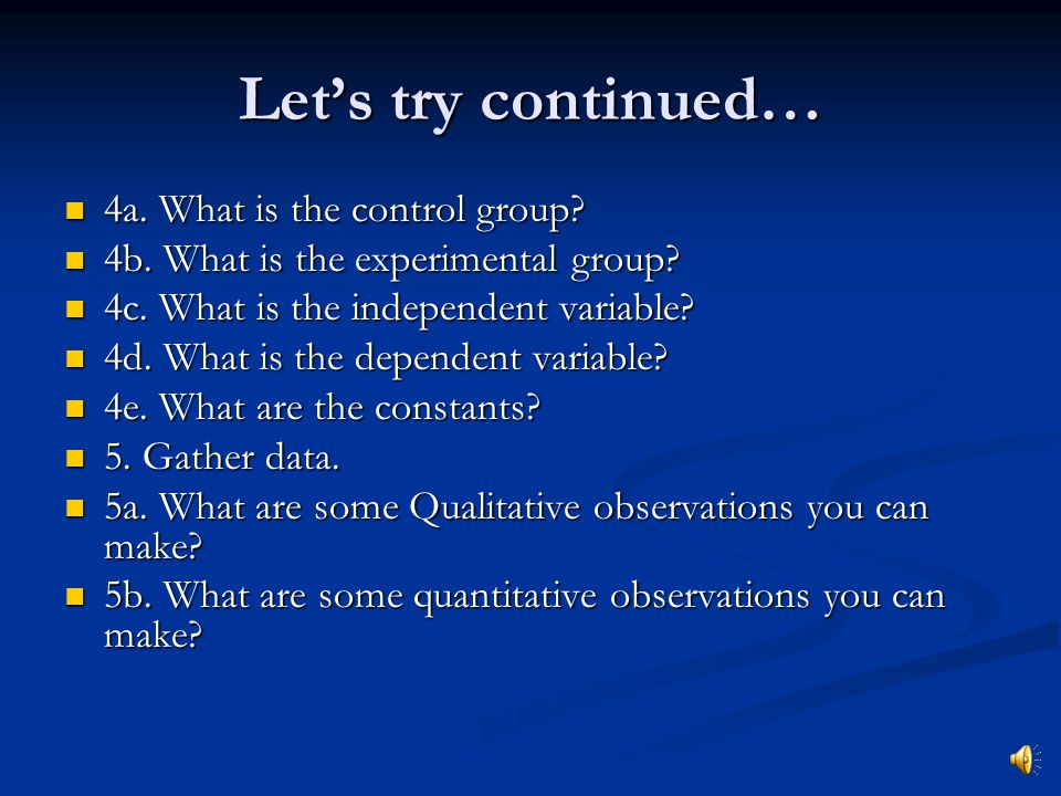 Let's try continued… 4a. What is the control group