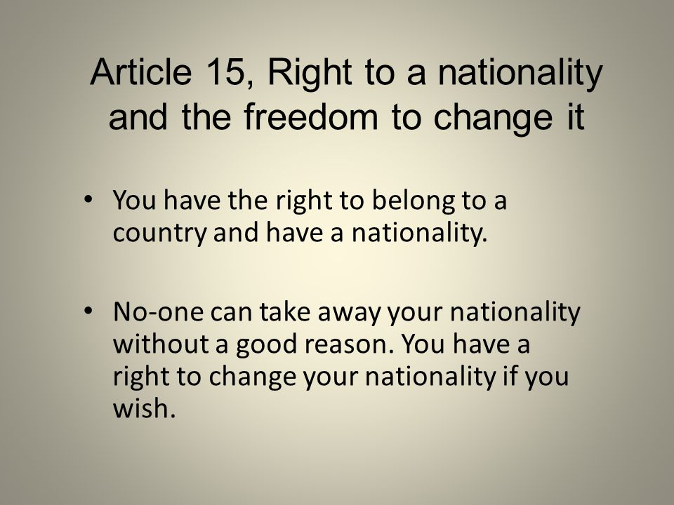 Article 15, Right to a nationality and the freedom to change it
