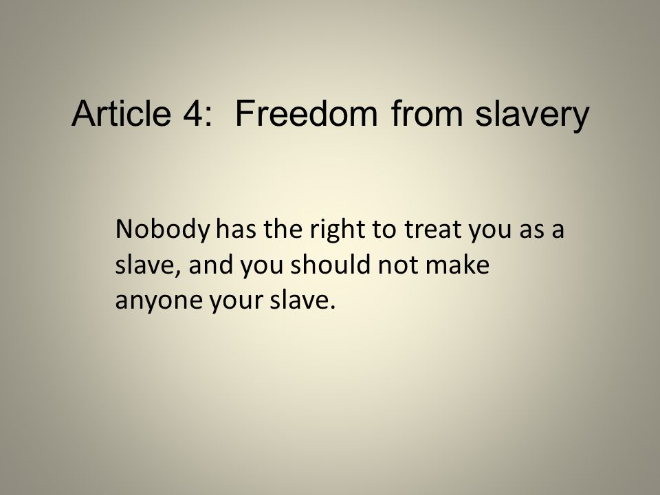 Article 4: Freedom from slavery