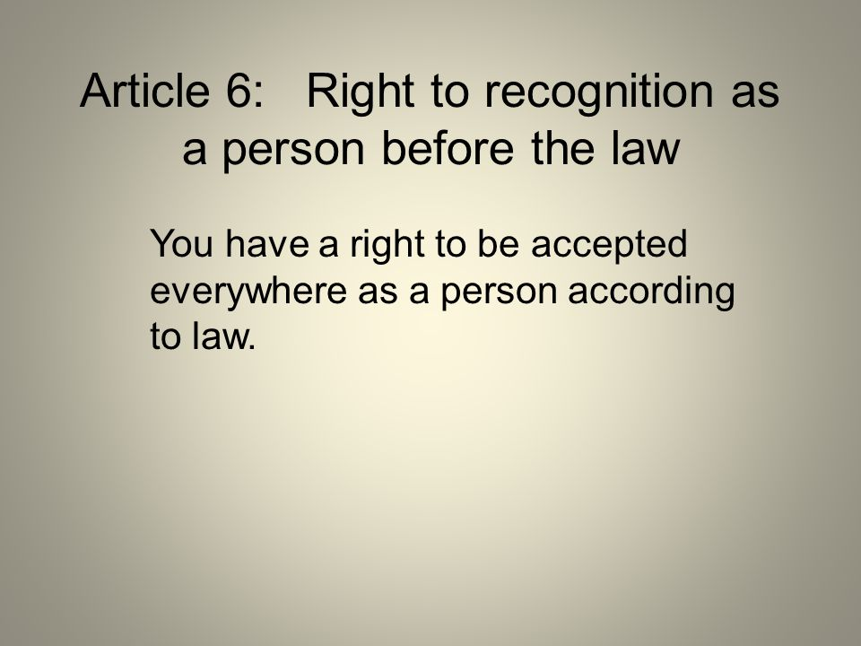 Article 6: Right to recognition as a person before the law