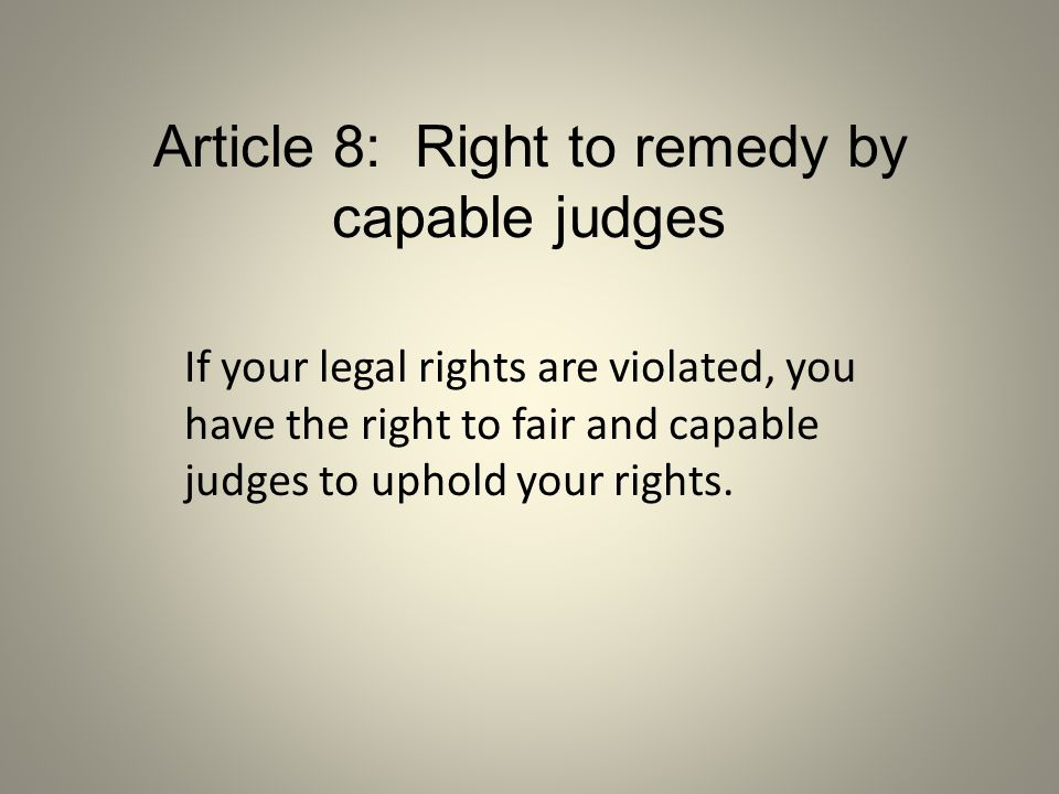 Article 8: Right to remedy by capable judges
