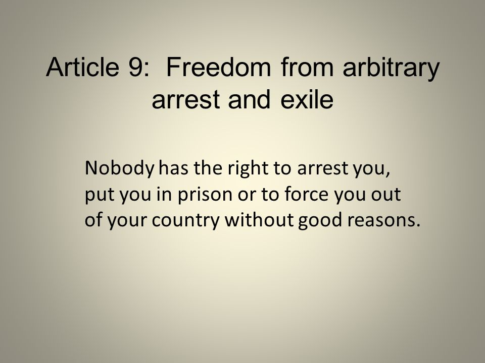 Article 9: Freedom from arbitrary arrest and exile