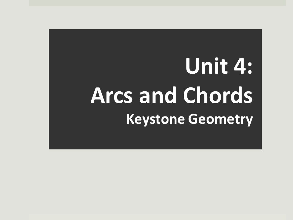 Unit 4 Arcs And Chords Keystone Geometry Ppt Video Online Download