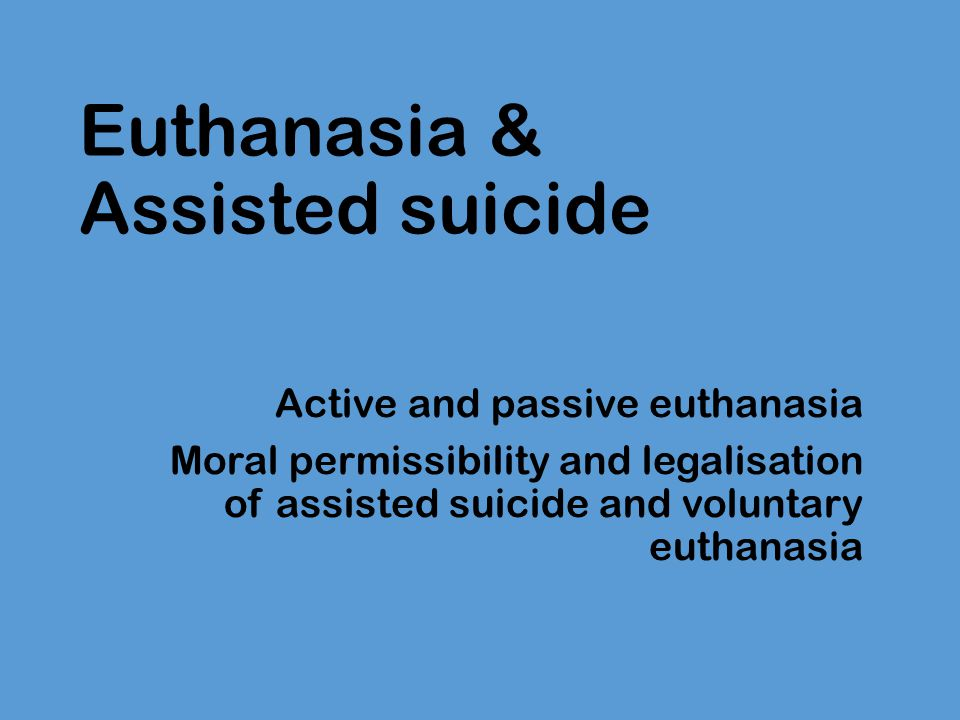 assisted suicide euthenasia essay The free euthanasia research paper (assisted suicide essay) presented on this page should not be viewed as a sample of our on-line writing service if you need fresh and competent research / writing on euthanasia, use the professional writing service offered by our company.