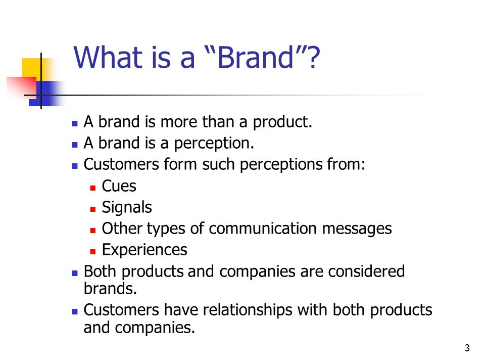 What is a Brand A brand is more than a product.