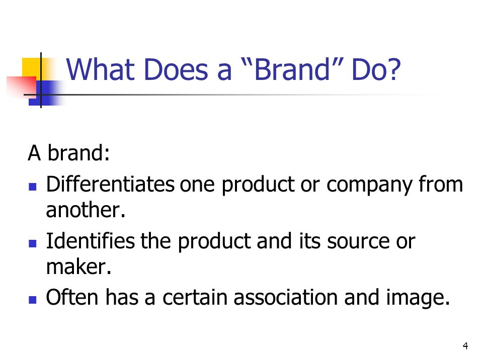 What Does a Brand Do A brand: