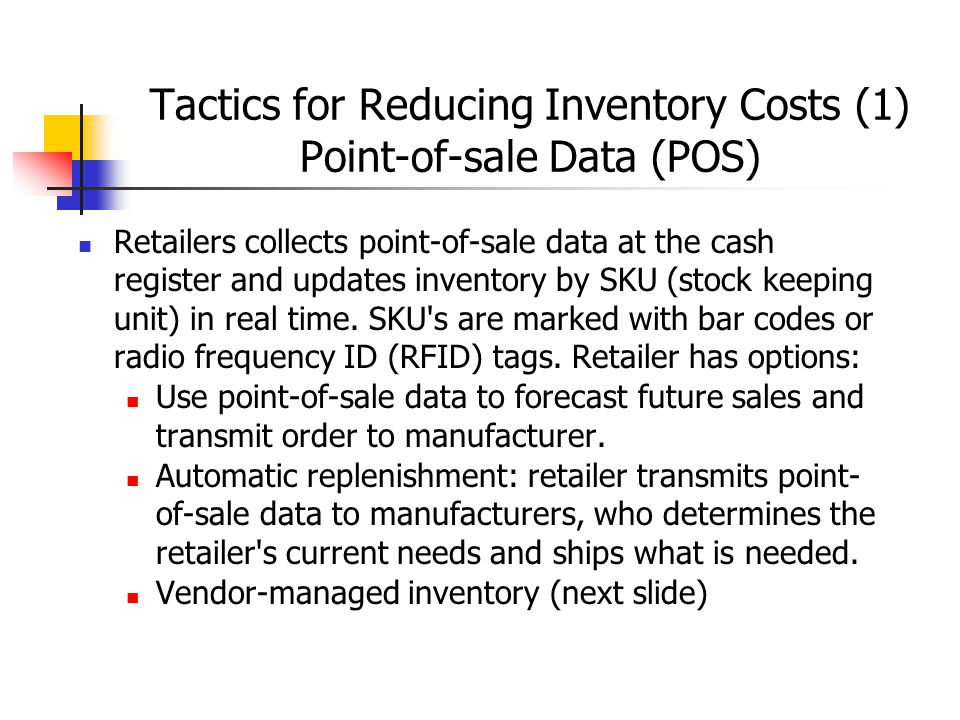 Tactics for Reducing Inventory Costs (1) Point-of-sale Data (POS)