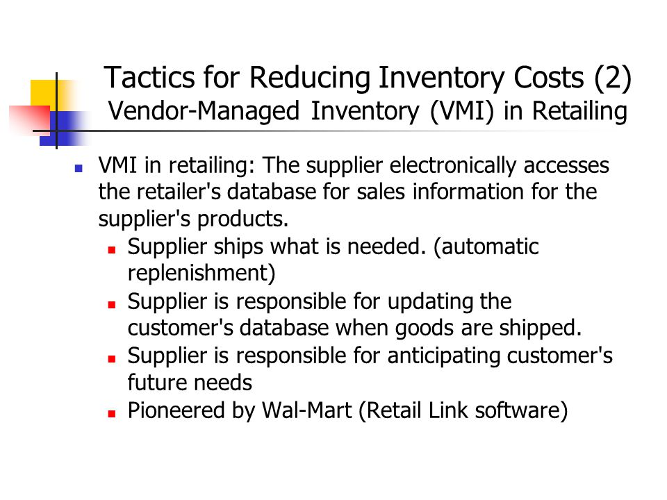 Tactics for Reducing Inventory Costs (2) Vendor-Managed Inventory (VMI) in Retailing