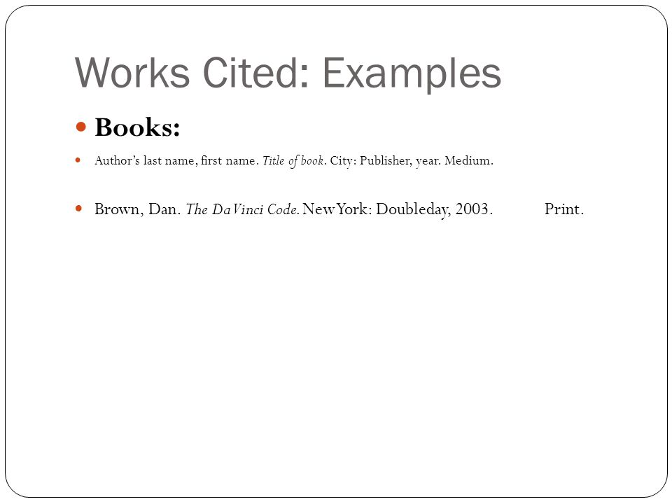 Works Cited: Examples Books: