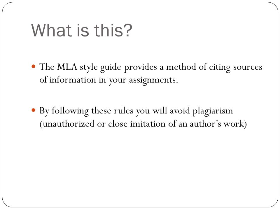 What is this The MLA style guide provides a method of citing sources of information in your assignments.