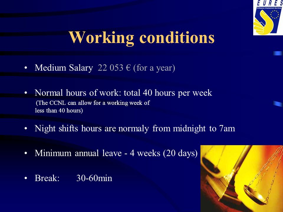 Working conditions Medium Salary 22 053 € (for a year)