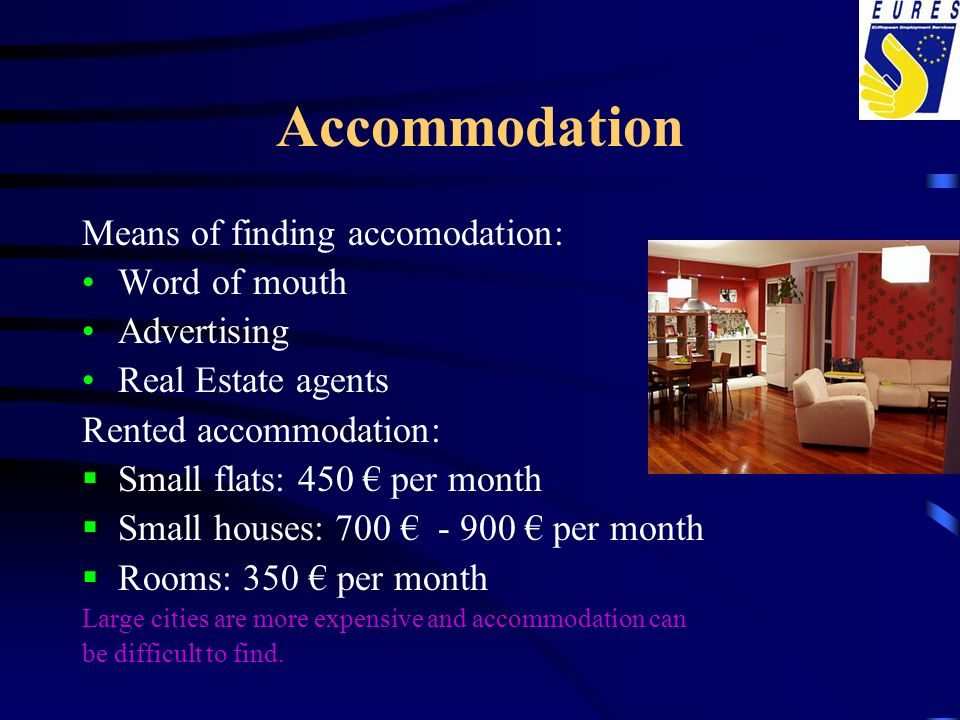 Accommodation Means of finding accomodation: Word of mouth Advertising