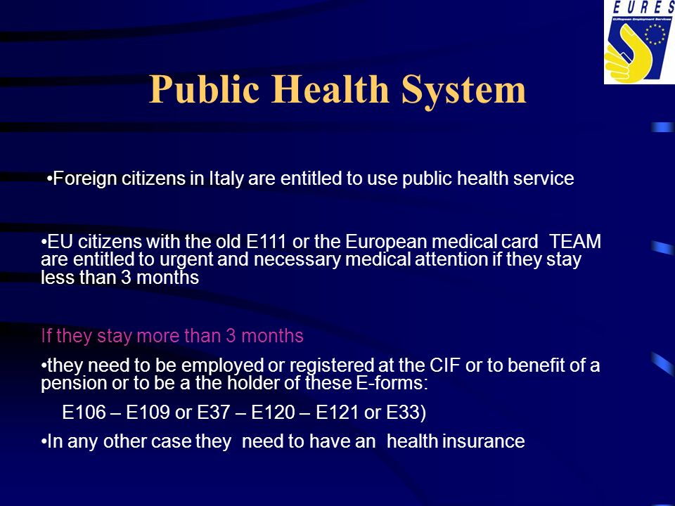 Public Health System Foreign citizens in Italy are entitled to use public health service.