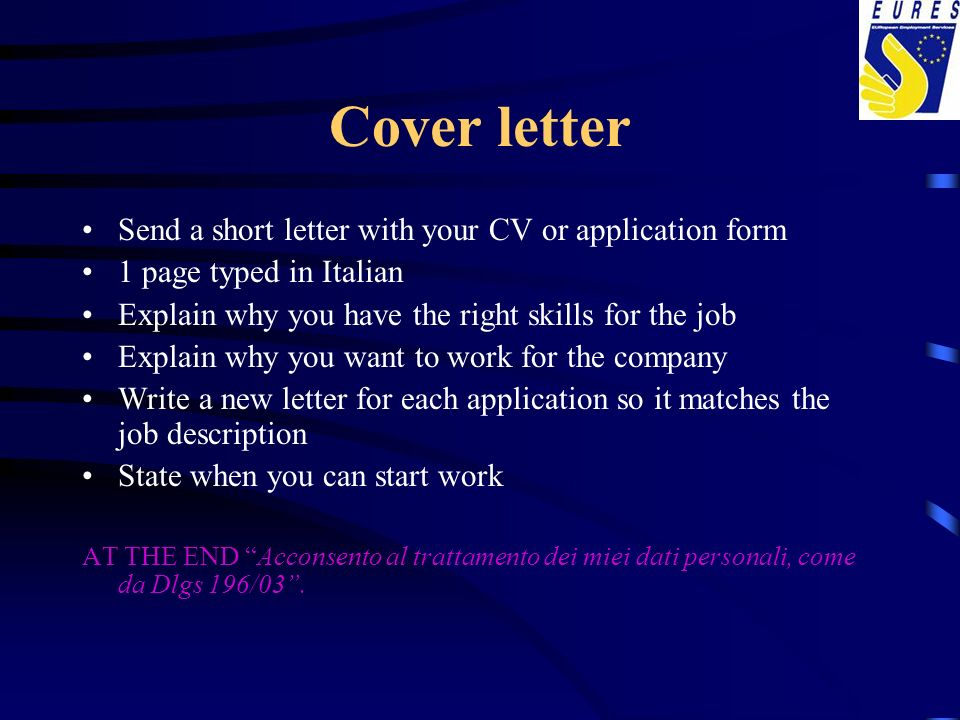 Cover letter Send a short letter with your CV or application form