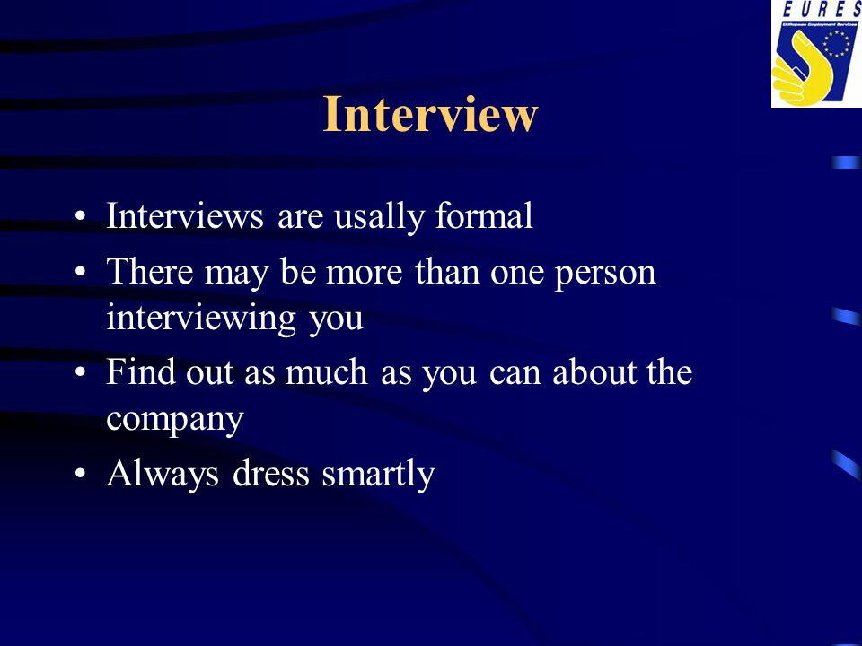 Interview Interviews are usally formal