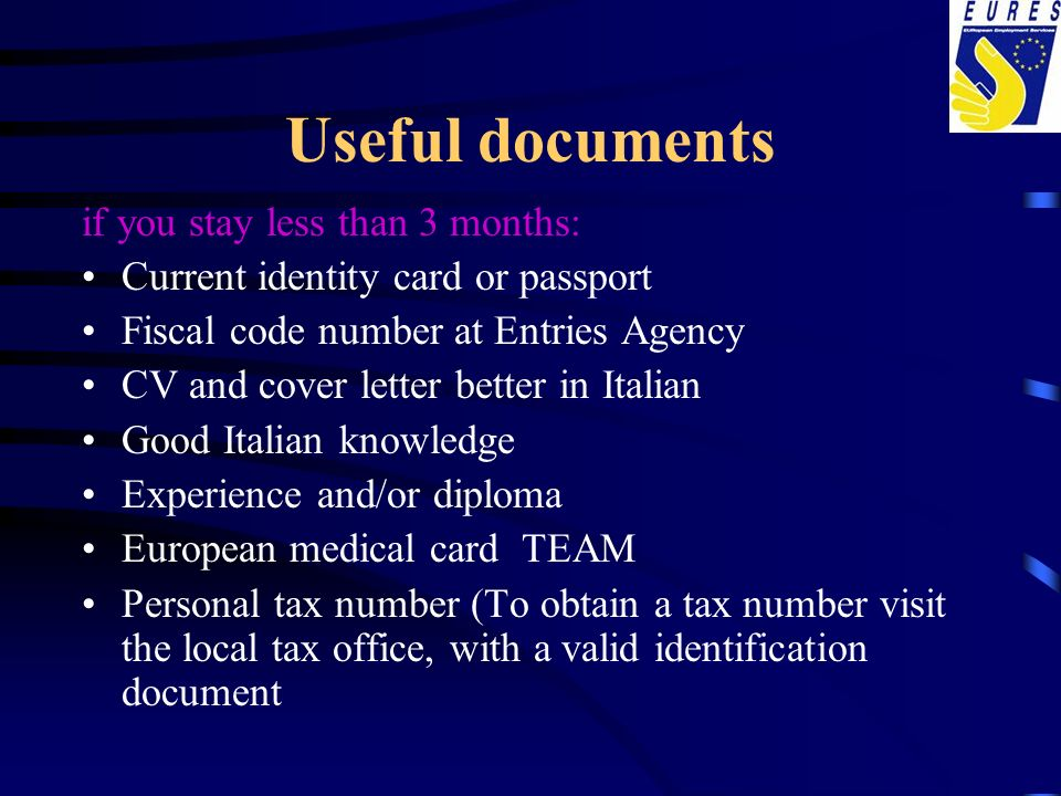 Useful documents if you stay less than 3 months: