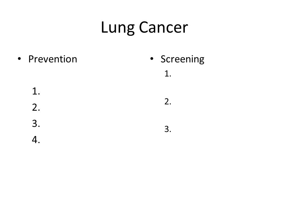 Lung Cancer Prevention Screening 2. 3.