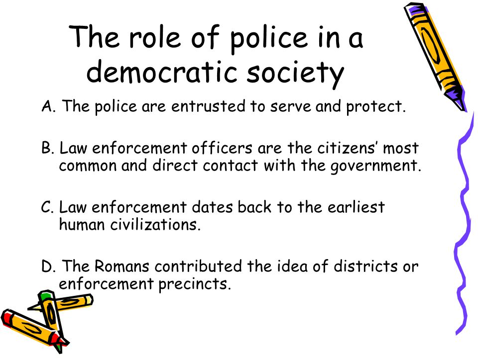 role of police in society Start studying chapter 5: the police role & police discretion learn vocabulary, terms, and more with flashcards, games, and other study tools.