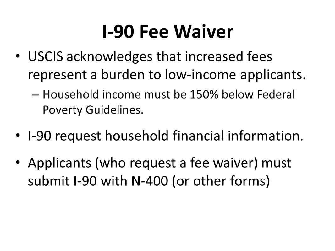 Resources and strategies for the uscis citizenship interview ppt i 90 fee waiver uscis acknowledges that increased fees represent a burden to low falaconquin