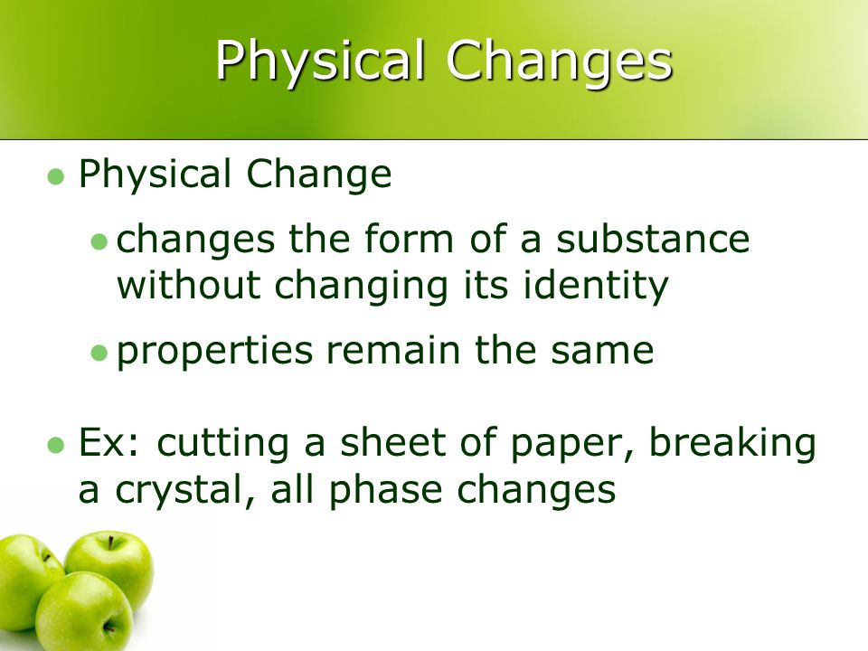 Physical Changes Physical Change