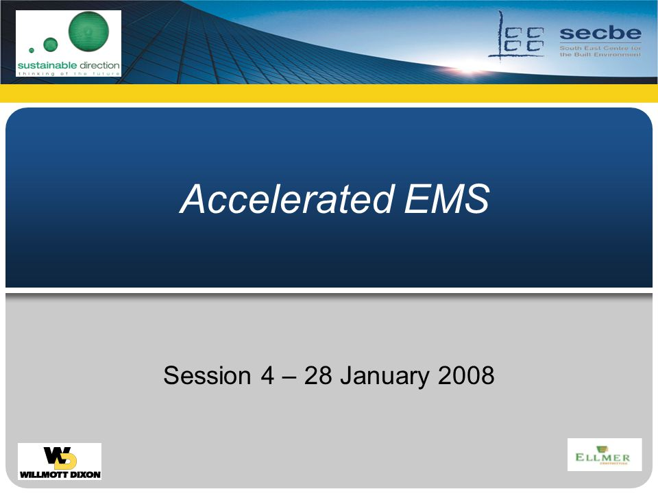 Accelerated EMS Session 4 – 28 January 2008