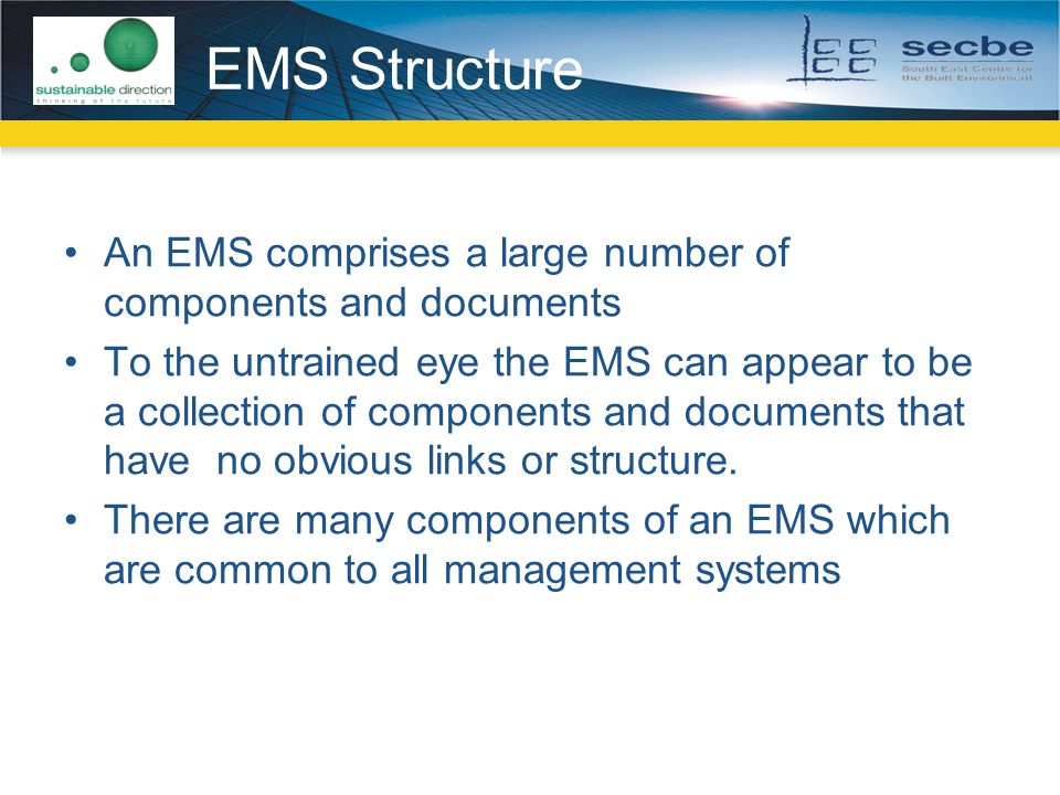 EMS Structure An EMS comprises a large number of components and documents.