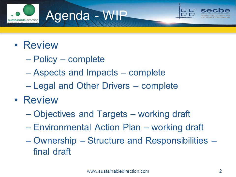 Agenda - WIP Review Policy – complete Aspects and Impacts – complete