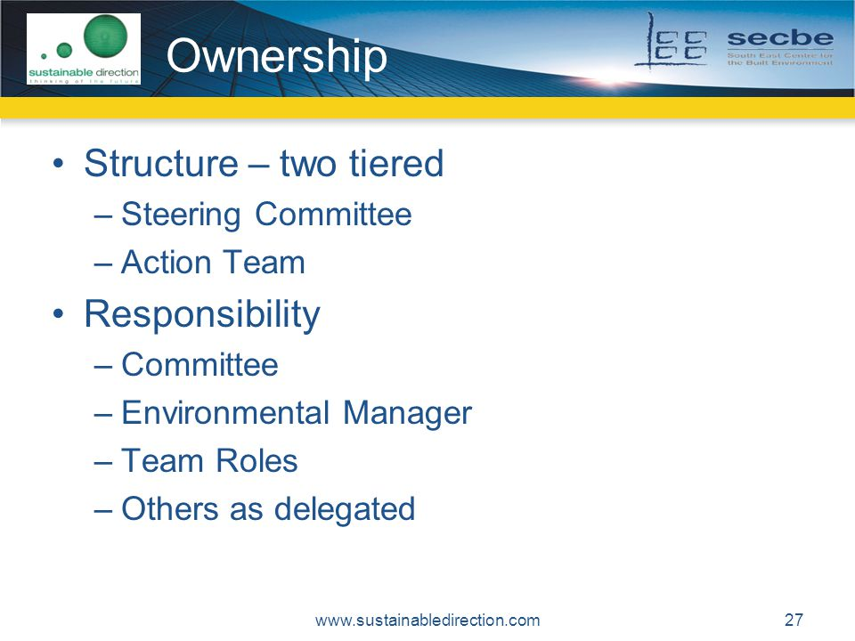 Ownership Structure – two tiered Responsibility Steering Committee