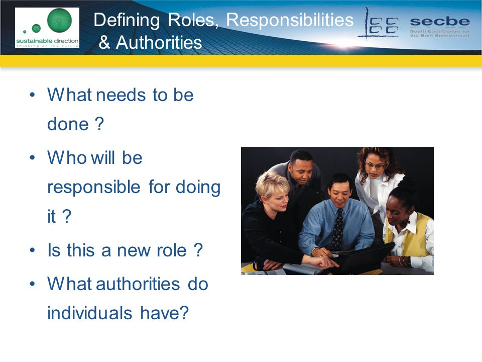 Defining Roles, Responsibilities & Authorities