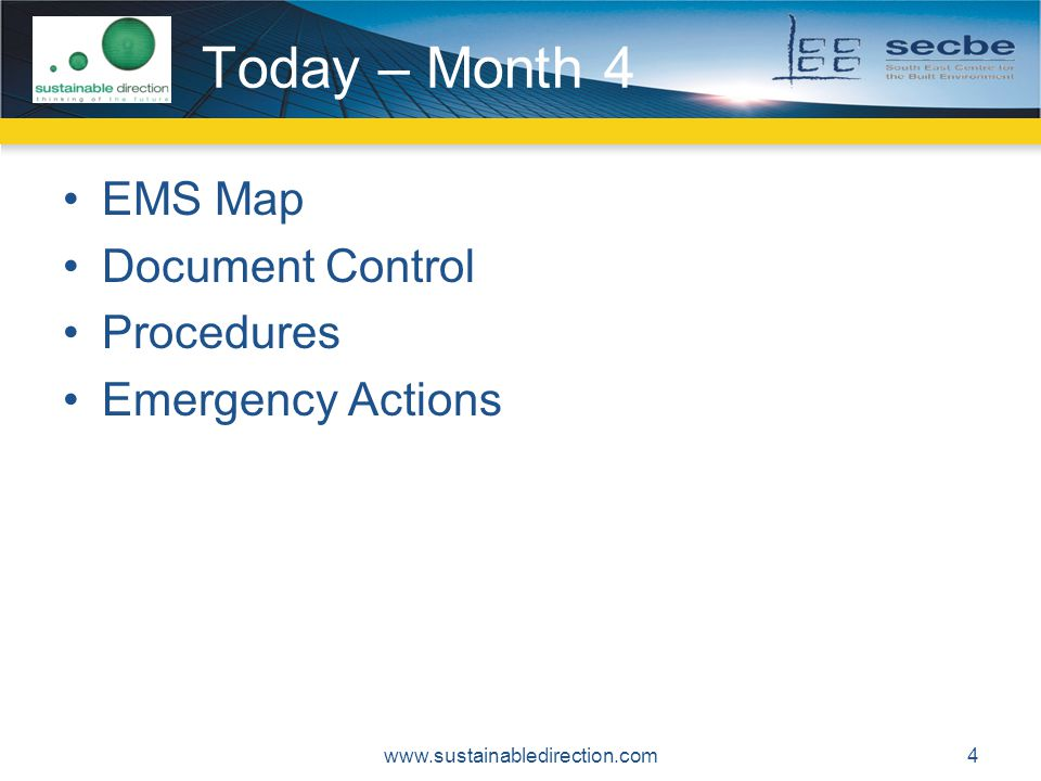 Today – Month 4 EMS Map Document Control Procedures Emergency Actions