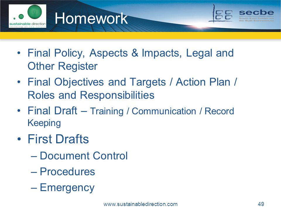 Homework Final Policy, Aspects & Impacts, Legal and Other Register. Final Objectives and Targets / Action Plan / Roles and Responsibilities.