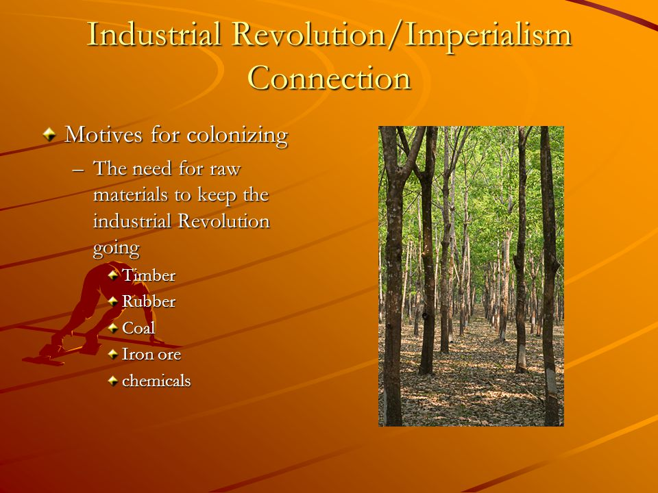 how are the industrial revolution and imperialism connected The technological advances of the industrial revolution caused an increased  need for raw materials that encouraged the rise of european imperialism.