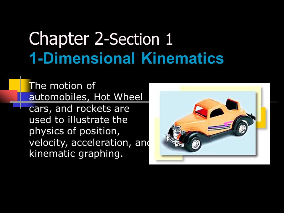 Chapter 2-Section 1 1-Dimensional Kinematics