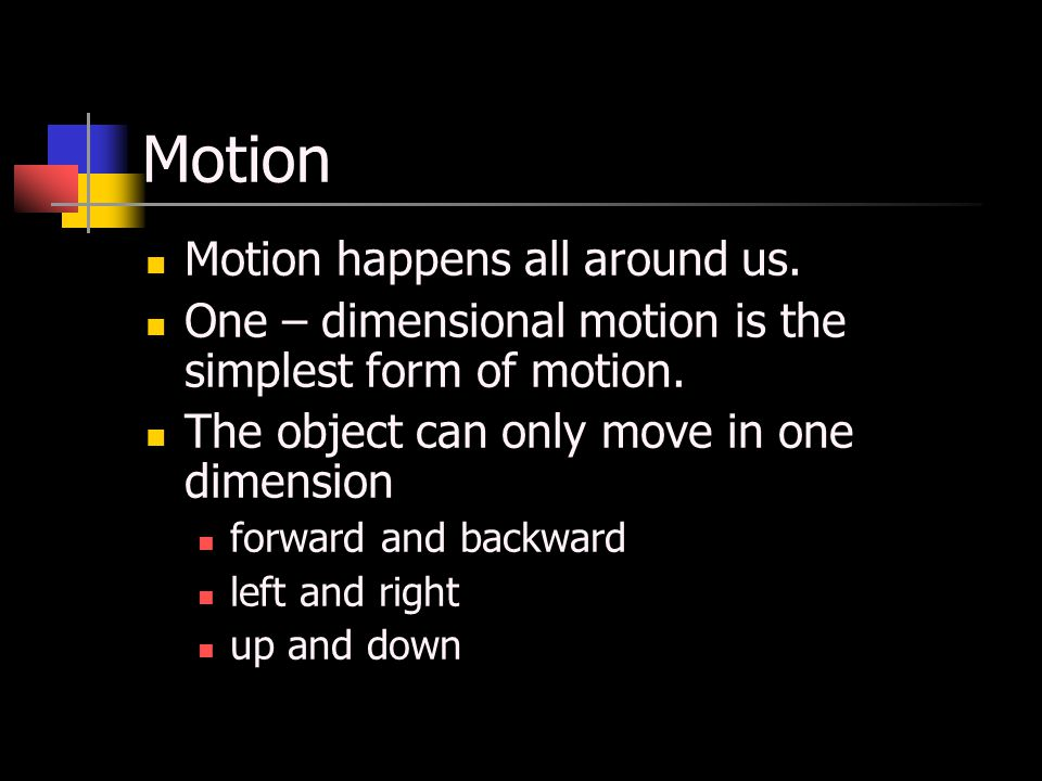 Motion Motion happens all around us.