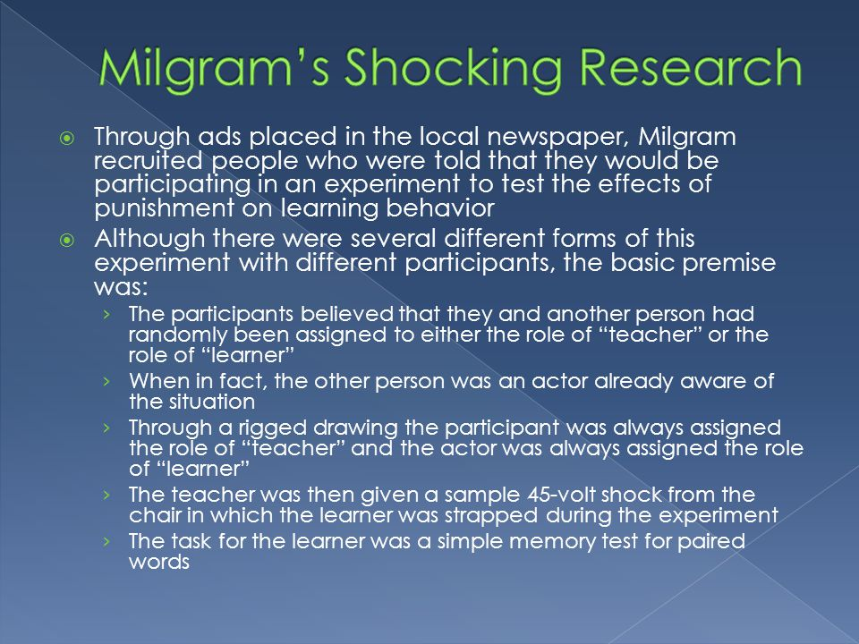 how and why milgram s research on We did not need milgram's research to inform us that people have a propensity to  obey authority what it did enlighten us about is the surprising strength of that.