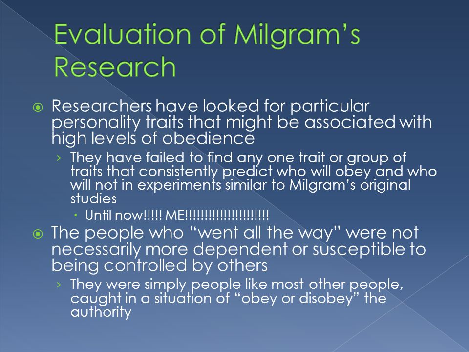 evaluate milgrams research into obedience Outline and evaluate research into obedience essay that the state of affairs within milgrams research lab bore small evaluate the concept of the.
