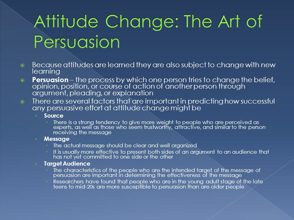 attitude persuasion The study of attitudes and persuasion began as the central focus of social 126 richard e petry and john t cacioppo i persuasive communicanon i.