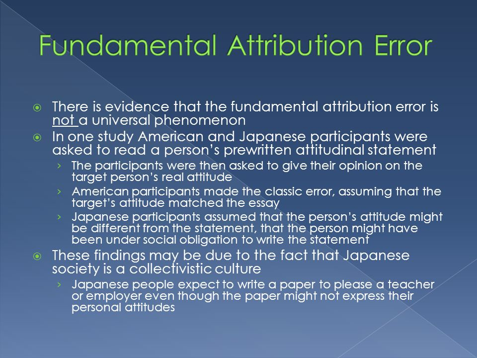 fundamental attribution error essay Are you looking for a similar paper or any other quality academic essay then look no further our research paper writing service is what you require.