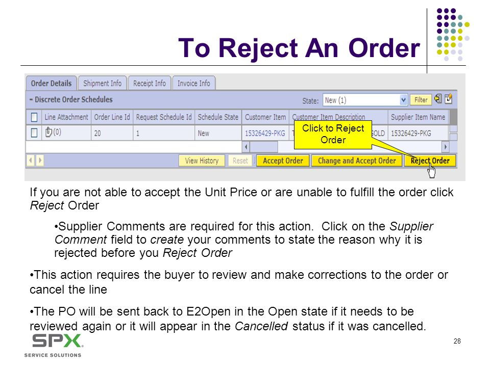 To Reject An Order Click to Reject Order. If you are not able to accept the Unit Price or are unable to fulfill the order click Reject Order.