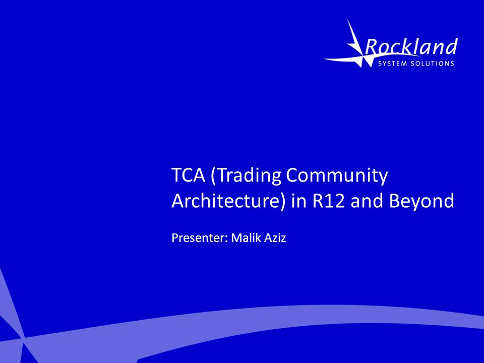 tca (trading community architecture) in r12 and beyond