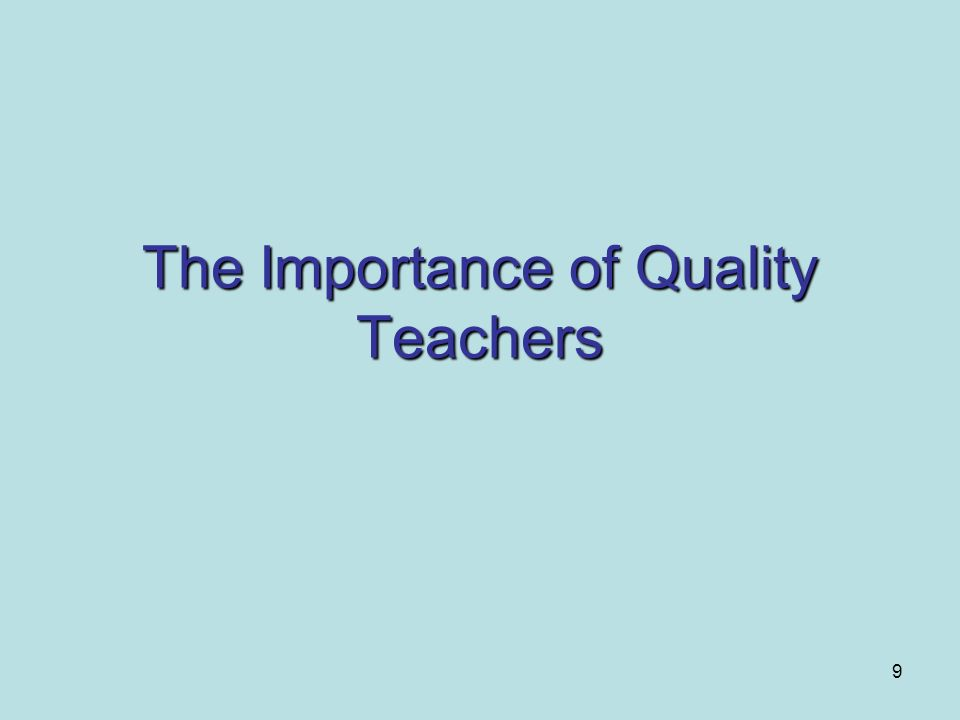 The Importance of Quality Teachers