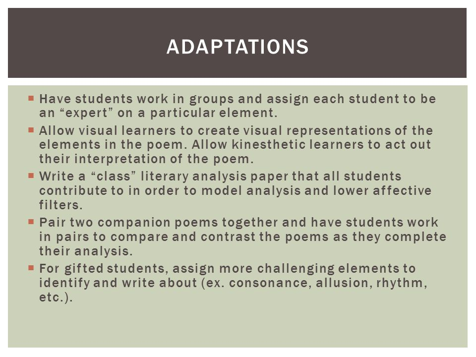 Adaptations Have students work in groups and assign each student to be an expert on a particular element.