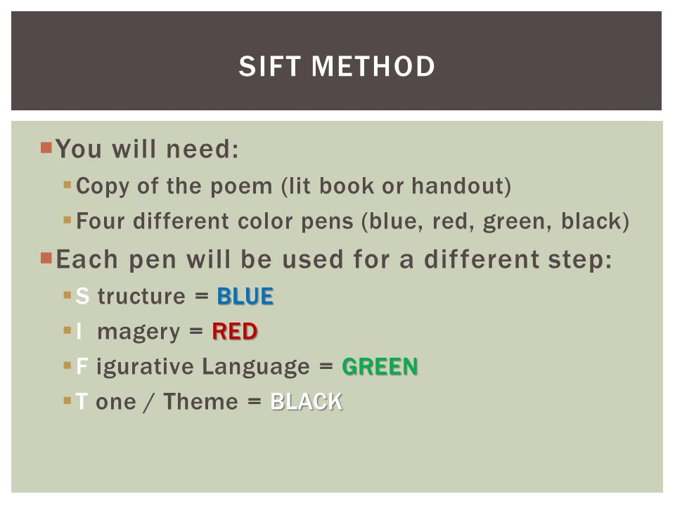 SIFT Method You will need: Each pen will be used for a different step: