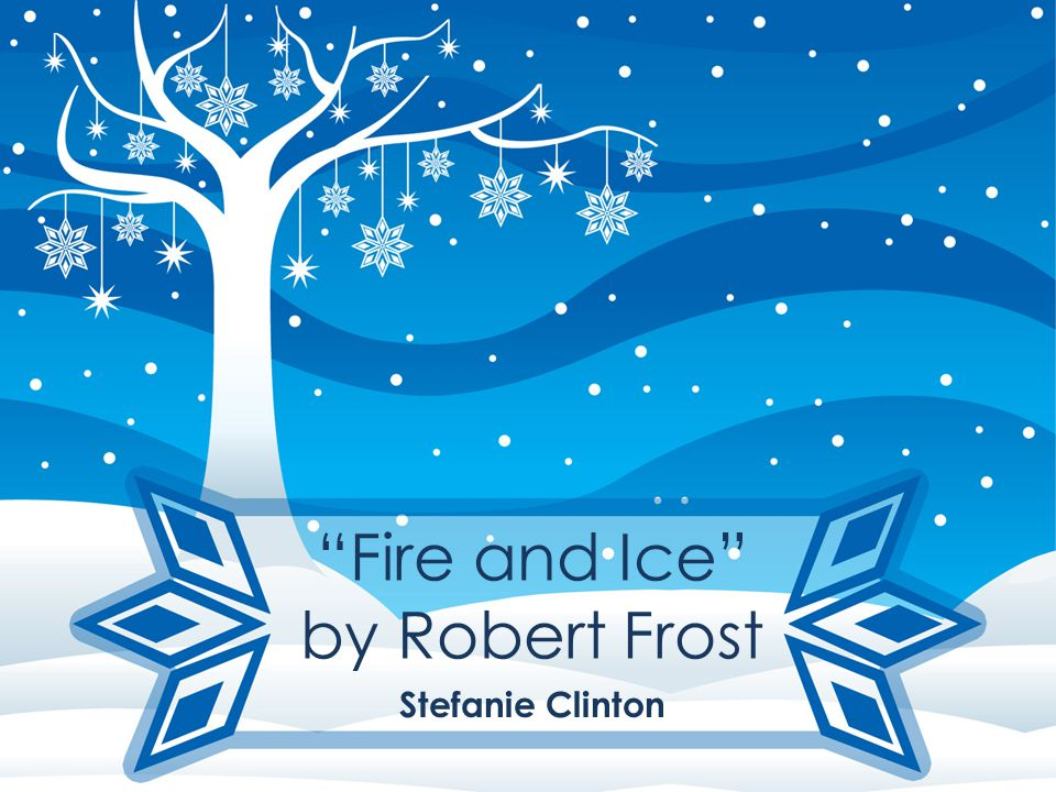 why did robert frost write fire and ice