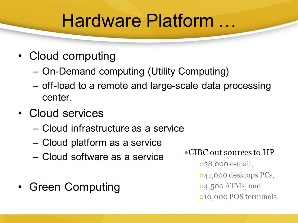Hardware Platform … Cloud computing Cloud services Green Computing