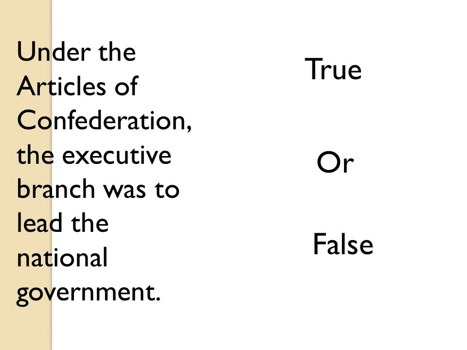 Under the Articles of Confederation, the executive branch was to lead the national government.