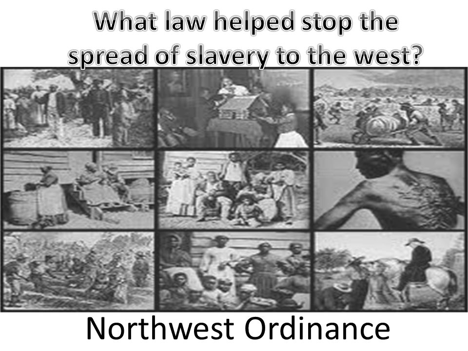 What law helped stop the spread of slavery to the west